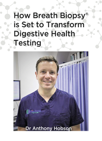 How Breath Biopsy® is Set to Transform Digestive Health Testing by Anthony Hobson